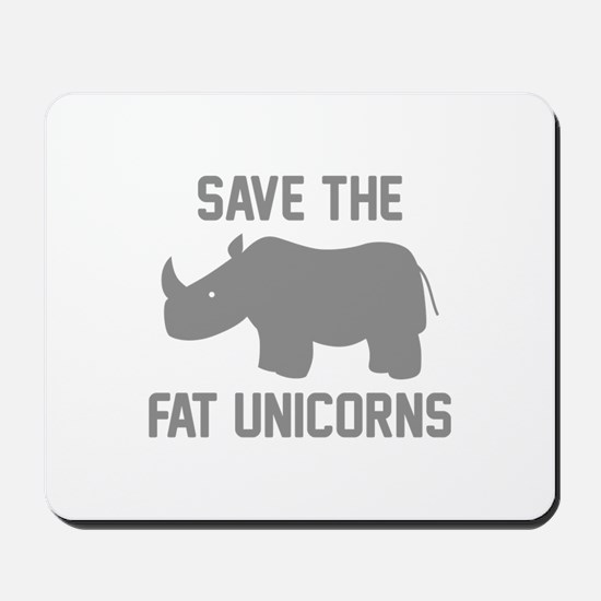 Save The Fat Unicorns Mousepad