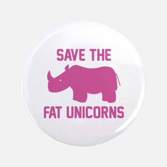"""Save The Fat Unicorns 3.5"""" Button"""