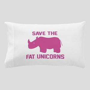 Save The Fat Unicorns Pillow Case