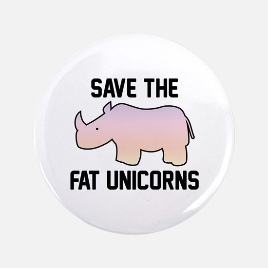 "Save The Fat Unicorns 3.5"" Button"