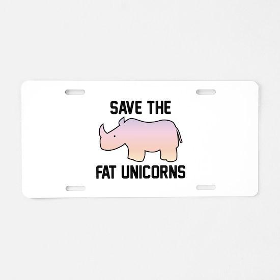 Save The Fat Unicorns Aluminum License Plate