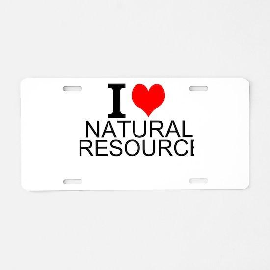 I Love Natural Resources Aluminum License Plate