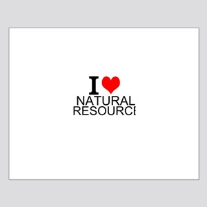 I Love Natural Resources Posters