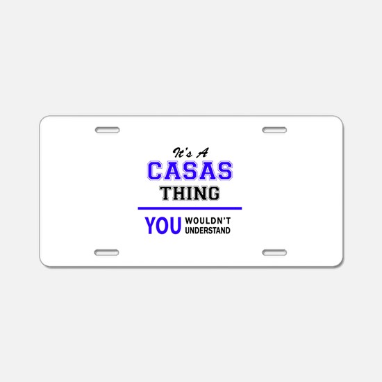 It's CASAS thing, you would Aluminum License Plate