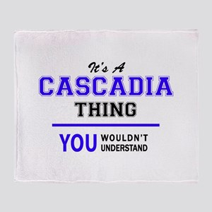 It's CASCADIA thing, you wouldn't un Throw Blanket