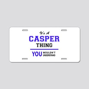 It's CASPER thing, you woul Aluminum License Plate