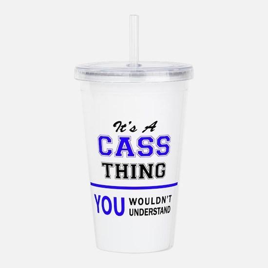 It's CASS thing, you w Acrylic Double-wall Tumbler