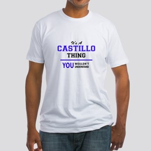 It's CASTILLO thing, you wouldn't understa T-Shirt
