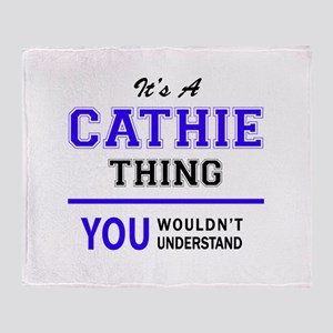 It's CATHIE thing, you wouldn't unde Throw Blanket