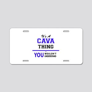 It's CAVA thing, you wouldn Aluminum License Plate