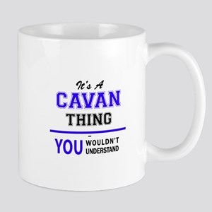 It's CAVAN thing, you wouldn't understand Mugs
