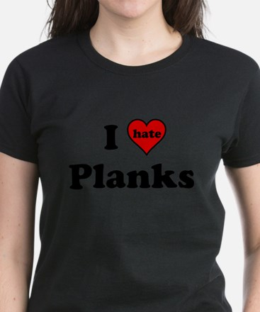 I Heart (hate) Planks T-Shirt