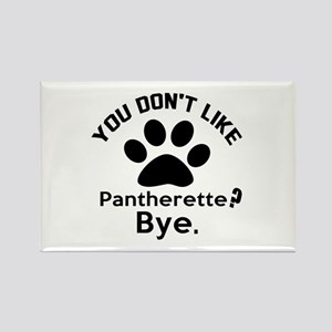 You Do Not Like pantherette ? Bye Rectangle Magnet