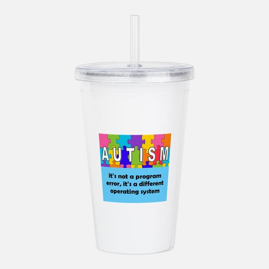 Autism different opera Acrylic Double-wall Tumbler