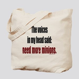 Voices said: need more minions Tote Bag