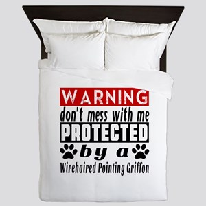 Protected By Wirehaired Pointing Griff Queen Duvet