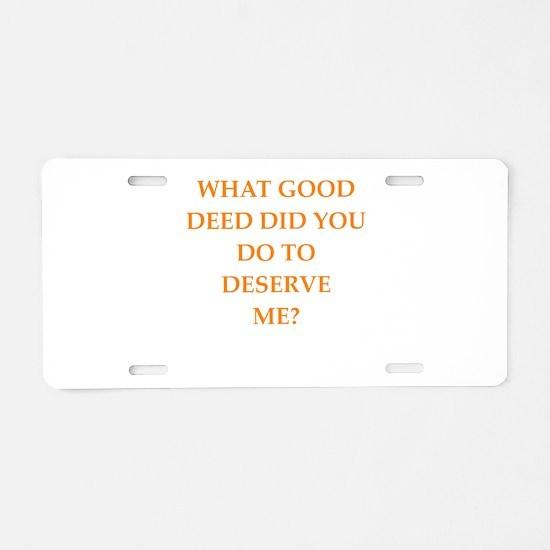 good deed Aluminum License Plate