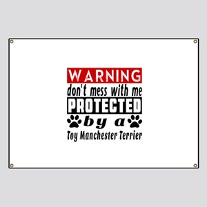 Protected By Toy Manchester Terrier Banner