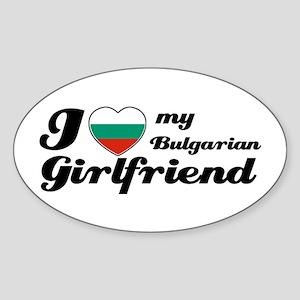 I love my Bulgarian Girlfriend Oval Sticker