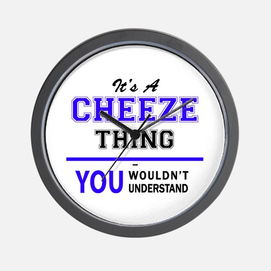 It's CHEEZE thing, you wouldn't underst Wall Clock