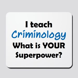 teach criminology Mousepad