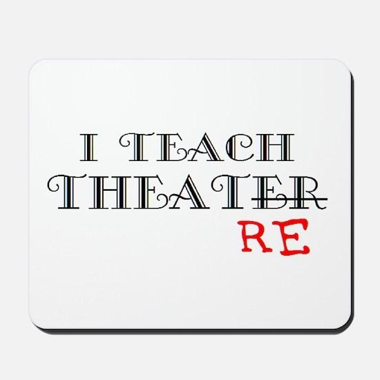 teach theatre Mousepad