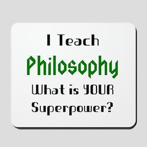 teach philosophy Mousepad