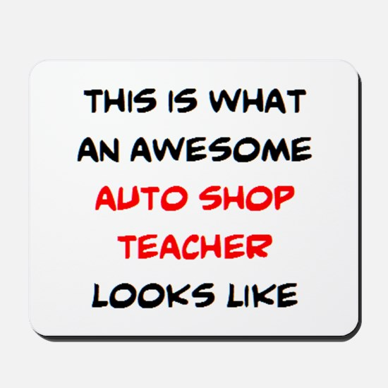 awesome auto shop teacher Mousepad