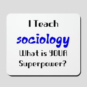 teach sociology Mousepad