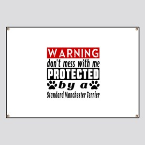 Protected By Standard Manchester Terrier Banner