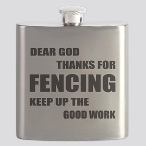 Dear God Thanks For Fencing Flask