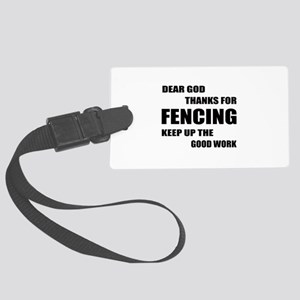 Dear God Thanks For Fencing Large Luggage Tag