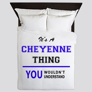 It's CHEYENNE thing, you wouldn't unde Queen Duvet