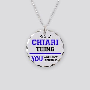 It's CHIARI thing, you would Necklace Circle Charm
