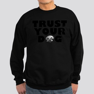Trust Your Dog Sweatshirt