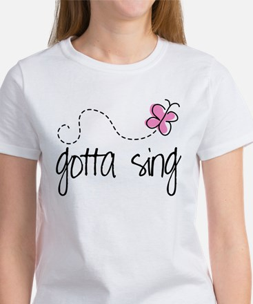 Gotta Sing Choir Music T-Shirt