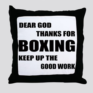 Dear God Thanks For Boxing Throw Pillow