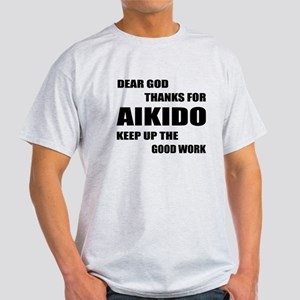 Dear God Thanks For Aikido Light T-Shirt