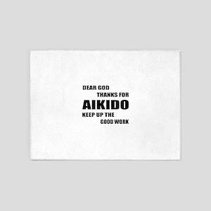 Dear God Thanks For Aikido 5'x7'Area Rug
