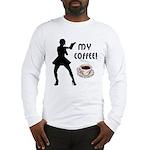 My Coffee Long Sleeve T-Shirt