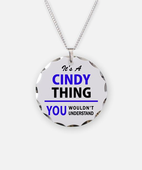 It's CINDY thing, you wouldn Necklace