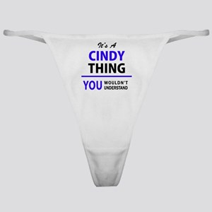 It's CINDY thing, you wouldn't under Classic Thong