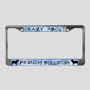 Crazy About French Bulldogs License Plate Frame