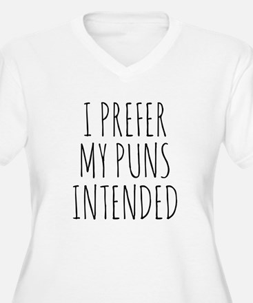 I Prefer My Puns Intended Plus Size T-Shirt