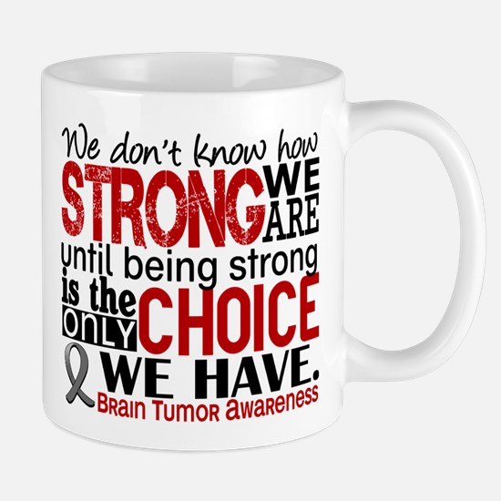 Brain Tumor How Strong We Are Large Mugs
