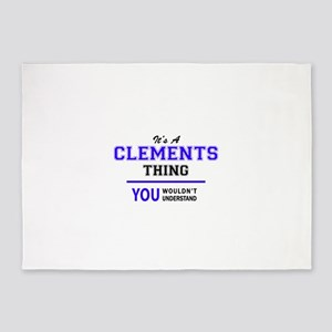 It's CLEMENTS thing, you wouldn't u 5'x7'Area Rug