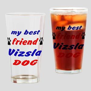 My Best Friend Vizsla Dog Drinking Glass