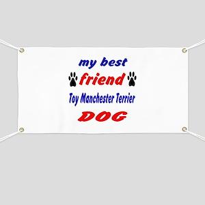 My Best Friend Toy Manchester Terrier Dog Banner