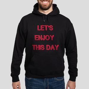 Let's Enjoy This Day designs Hoodie (dark)