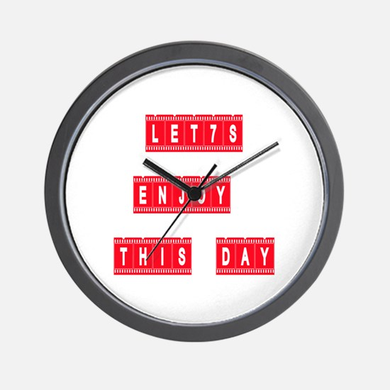 Let's Enjoy This Day designs Wall Clock